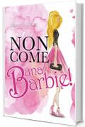 Non come una Barbie!