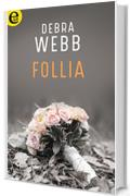 Follia (eLit) (Colby Agency Vol. 3)