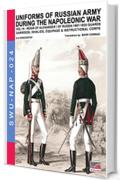 Uniforms of Russian army during the Napoleonic war vol.19: Guards garrison, invalids, equipage & instructional corps (Soldiers, Weapons & Uniforms NAP Vol. 24)