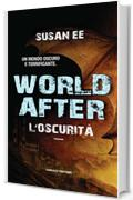 World After. L'oscurità (Fanucci editore)
