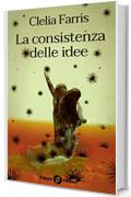 La consistenza delle idee (Future Fiction Vol. 57)