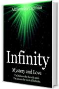 Infinity - Mystery and Love