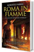 Roma in fiamme (Il destino dell'imperatore Vol. 8)