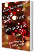 Jingle bells. Voce e pianoforte: partitura, parti e mp3