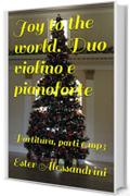 Joy to the world. Duo violino e pianoforte: Partitura, parti e mp3
