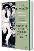 Michael, fratello di Jerry, cane da circo (Fiction Vol. 89)