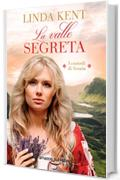 La valle segreta (I custodi di Scozia Vol. 1)