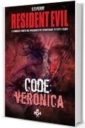 Resident Evil - Book 6 - Code: Veronica