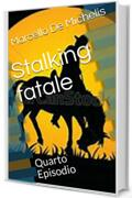 Stalking fatale: Quarto Episodio (Il commissario Olivieri Vol. 4)