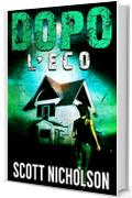 L'Eco: Un thriller post-apocalittico (Dopo Vol. 2)