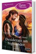 Desiderare un highlander (I Romanzi Extra Passion) (The Montgomerys and Armstrongs Vol. 2)