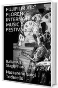 FUJIFILM XT1 FLORENCE INTERNATIONAL MUSIC & ARTS  FESTIVAL 2017: ItalianArtPhotography   StagePhotography 25