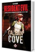 Resident Evil - Book 2 - Caliban Cove
