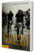 Coppi e Bartali (Storica paperbacks Vol. 184)