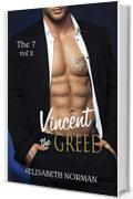 Vincent, The Greed