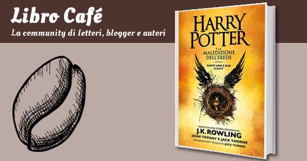 Harry Potter e la Maledizione dell'Erede parte uno e due Script ufficiale della produzione