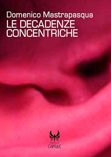 Le decadenze concentriche (Capsule Vol. 14)