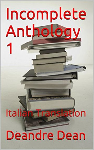 Incomplete Anthology 1: Italian Translation