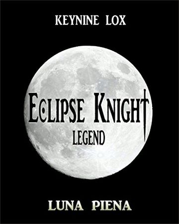 Eclipse Knight Legend: (Vol.1) Luna Piena