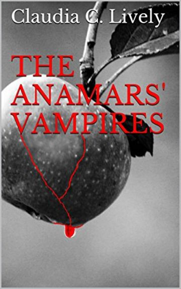 THE ANAMARS' VAMPIRES: I Was Just Looking For Happiness (OTHERFORMS SAGA Vol. 1)