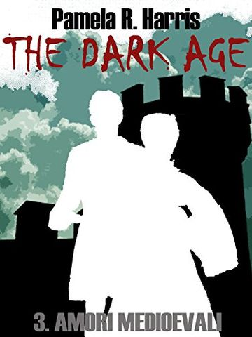 The Dark Age, 3. Amori medioevali
