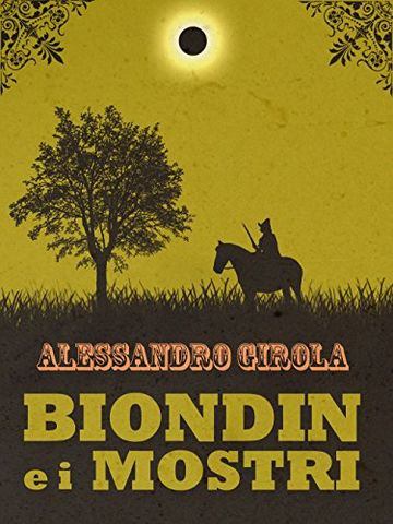 Biondin e i Mostri (Extradimensional Weird West Vol. 1)