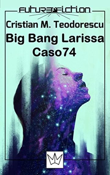 Big Bang Larissa / Caso 74 (Future Fiction Vol. 8)