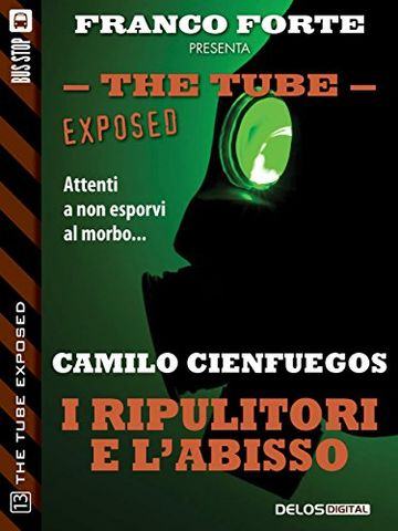 I ripulitori e l'abisso (The Tube Exposed)