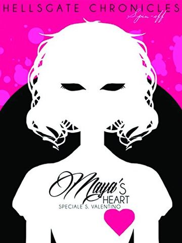 Maya's Heart (Hellsgate chronicles #02.5)