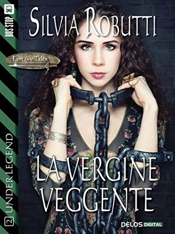 La vergine veggente: 2 (Fantasy Tales Under Legend)