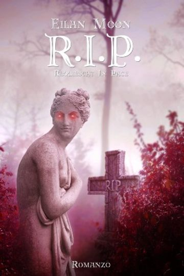 R.I.P. Requiescat In Pace (The R.I.P. Trilogy Vol. 1)