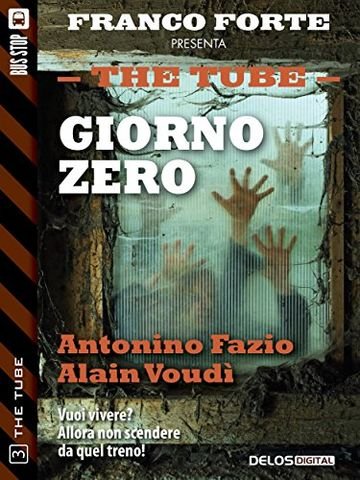 Giorno Zero: 3 (The Tube)