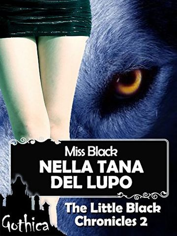 Nella tana del lupo - The Little Black Chronicles 2