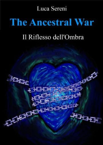 Il Riflesso dell'Ombra (The Ancestral War Vol. 1)