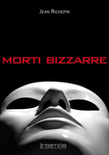 Morti Bizzarre (Biblioteca inquieta)