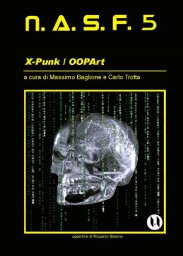 NASF 5 - X-Punk / OOPArt (NASF - Nuovi Autori Science Fiction)