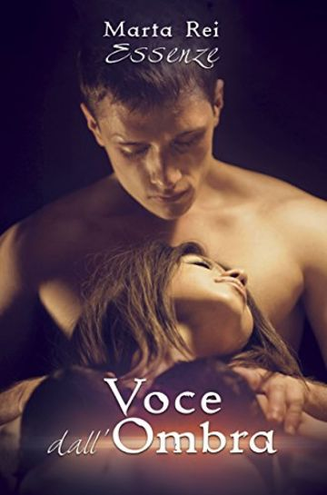 Voce dall'ombra (Essenze Vol. 1)