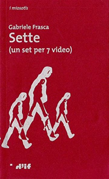 Sette: (un set per 7 video) (i miosotìs Vol. 8)
