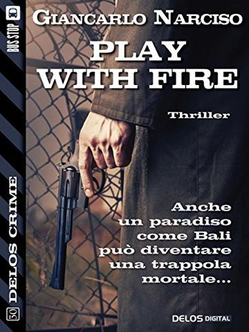 Play With Fire (Delos Crime)