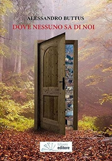 Dove nessuno sa di noi (Narrativa Vol. 3)