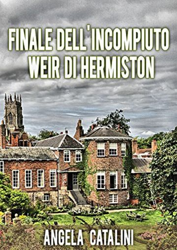 Finale dell'incompiuto Weir di Hermiston