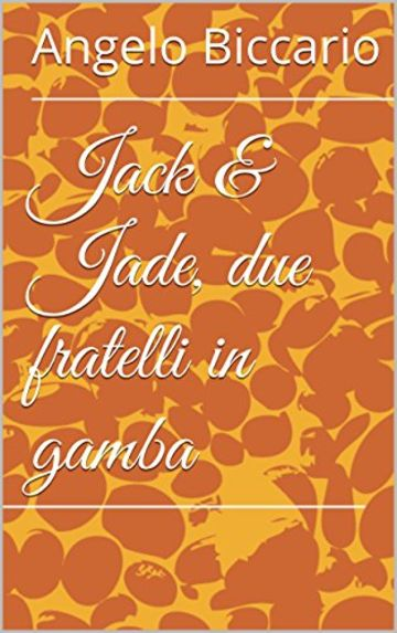Jack & Jade, due fratelli in gamba