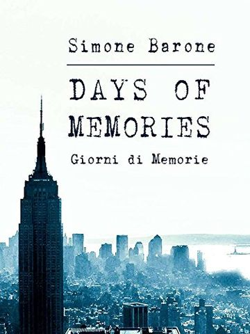 Days Of Memories: Giorni di Memorie