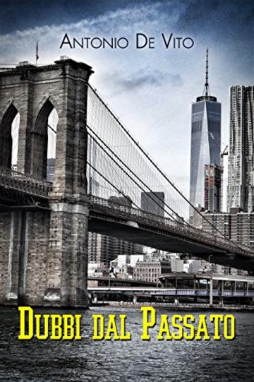 DUBBI DAL PASSATO (Giallo a New York Vol. 1)