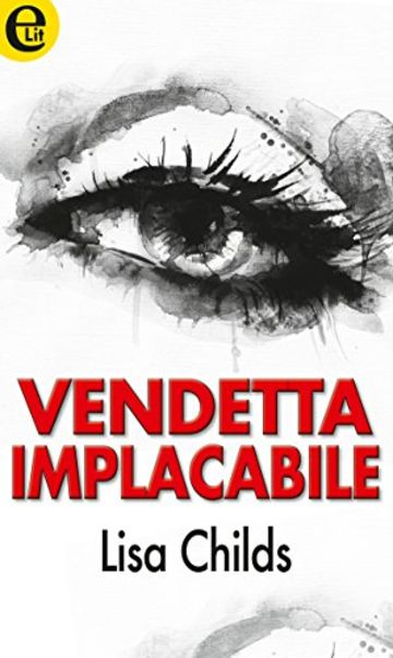 Vendetta implacabile (eLit)