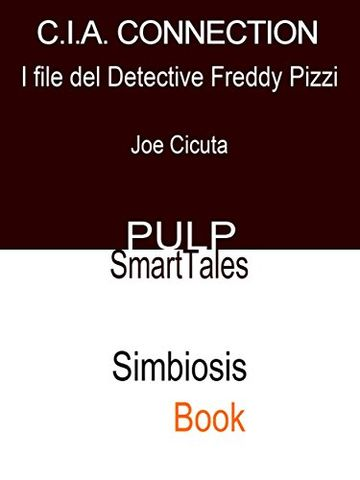 C.I.A. Connection (I File Del Detective Freddy Pizzi)