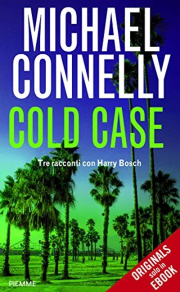 Cold Case: Tre racconti con Harry Bosch