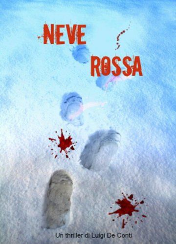 NEVE ROSSA (Red snow)
