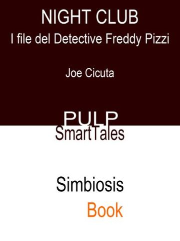 Night Club (I File Del Detective Freddy Pizzi)