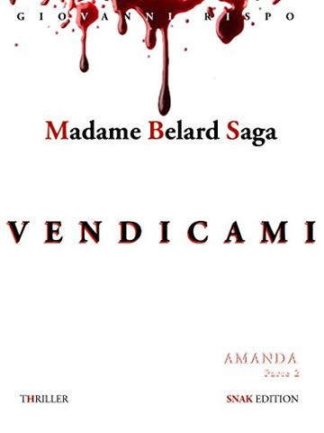 Vendicami (Madame Belard Saga Vol. 2)